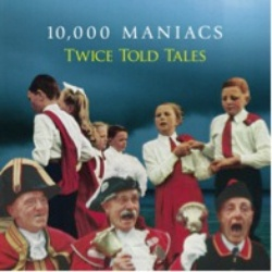 Win-1-of-3-10,000-Maniacs---Twice-Told-Tales-CDs