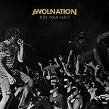 AWOLNATION - Not your fault -