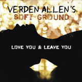 Verden Allen and Soft Ground - Love You & Leave You -