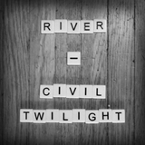 Civil Twilight - River -