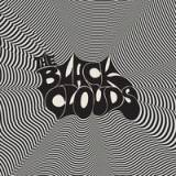 The Black Clouds - Better Days -