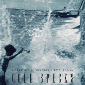 Cold Specks - I Predict a Graceful Expulsion -