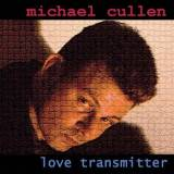 Michael Cullen - Love Transmitter -