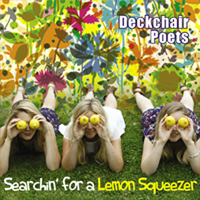 Deckchair-Poets<br-/>Searchin-For-A-Lemon-Squeezer