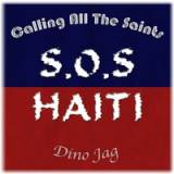 Dino Jag - Calling All The Saints (SOS Haiti) -