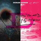 Duran Duran - All You Need Is Now -