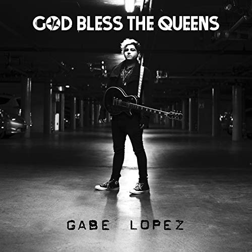 Gabe Lopez - God Bless The Queens