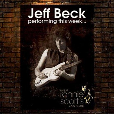 Win-1-of-3-Jeff-Beck-Performing-This-Week�-Live-At-Ronnie-Scott�s-Special-Edition-CDs