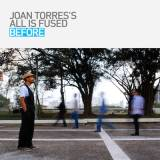 Joan Torres All Is Fused - Before -