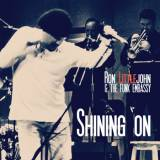 Ron Littlejohn & The Funk Embassy - Shining On -