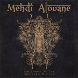 Mehdi Alouane - The Sound Of The Incurable Disease -