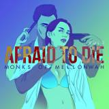 Monks of Mellonwah - Afraid To Die -