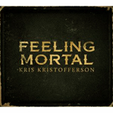 Kris Kristofferson - Feeling Mortal -