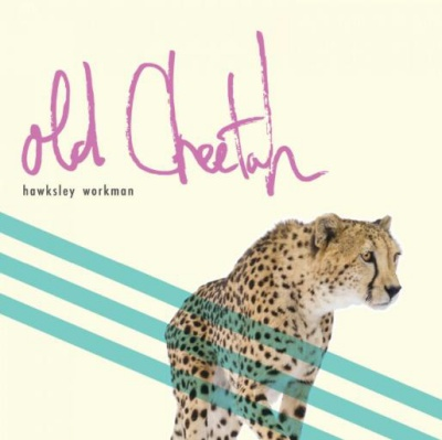 Win-1-of-5-Hawksley-Workman-Old-Cheetah-CDs