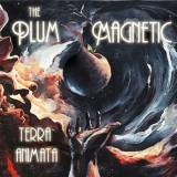 The Plum Magnetic - Terra Animata -