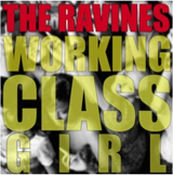 The Ravines - Working Class Girl -