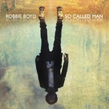 Robbie Boyd - So Called Man -