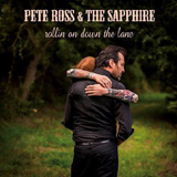 Pete Ross & The Sapphire - Rollin On Down The Lane -