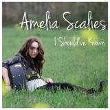 Amelia Scalies - I Should've Known -