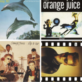 Orange Juice - 4x Album Reissues -