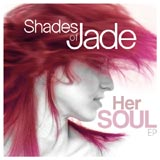 Shades of Jade - Her Soul EP -