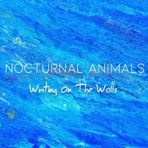 Nocturnal Animals - Writing On The Walls