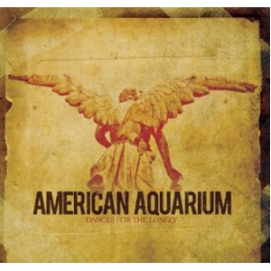 American Aquarium - Dances for the Lonely -