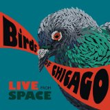Birds Of Chicago - Live From Space -
