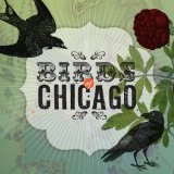 Birds of Chicago - Birds of Chicago -