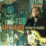 Bart Walker - Waiting On Daylight -