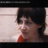 Beth Orton - Central Reservation - Expanded Edition -