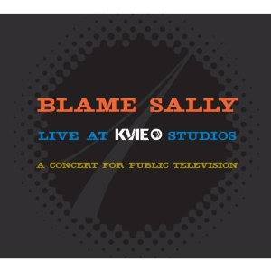 Blame Sally - LIve at KVIE Studios -