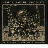 Black Label Society - Catacombs of the Black Vatican -