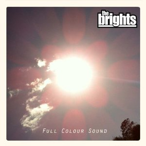 The Brights - Full Colour Sound -