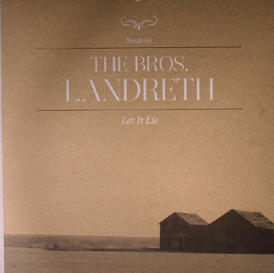 Win-1-of-5-The-Bros-Landreth-Let-It-Lie-CDs