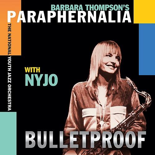 Barbara Thompson's Paraphernalia with NYJO - Bulletproof