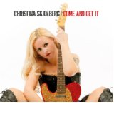 Christina Skjolberg - Come and Get It -