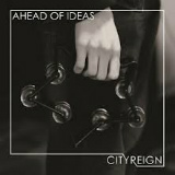 City Reign - Ahead of Ideas -