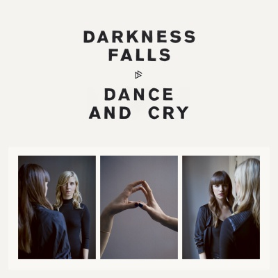 Win-1-of-3-Darkness-Falls---Dance-And-Cry-CDs