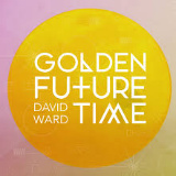 David Ward - Golden Future Time -