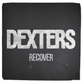 Dexters - Recover -