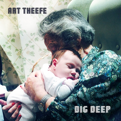 Art Theefe - Dig Deep