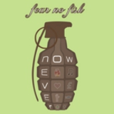 Fear No Fish - Now Or Never EP -