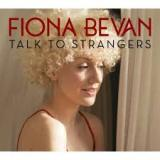 Fiona Bevan - Talk to Strangers -