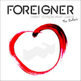Foreigner - I Want To Know What Love Is - The Ballads -