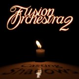 Fusion Orchestra 2 - Casting Shadows -