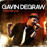 Gavin DeGraw - Sweeter Live -
