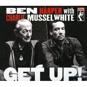 Ben Harper and Charlie Musselwhite - Get Up! -