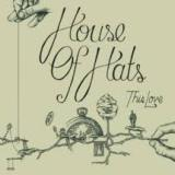House of Hats - This Love -