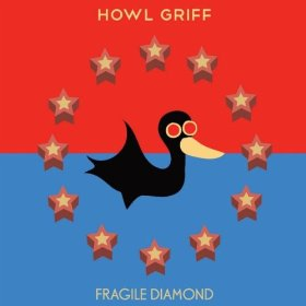 Howl Griff - Fragile Diamond -